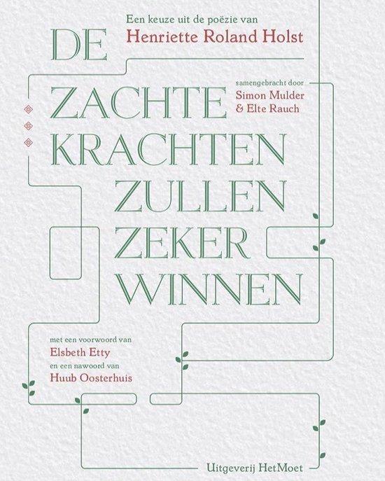 Boek cover De zachte krachten zullen zeker winnen van Henriette Roland Holst (Onbekend)