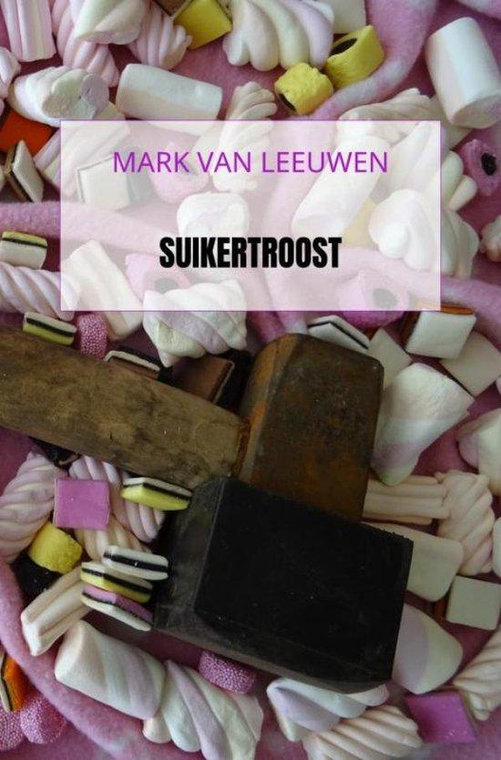 Suikertroost - Mark van Leeuwen |