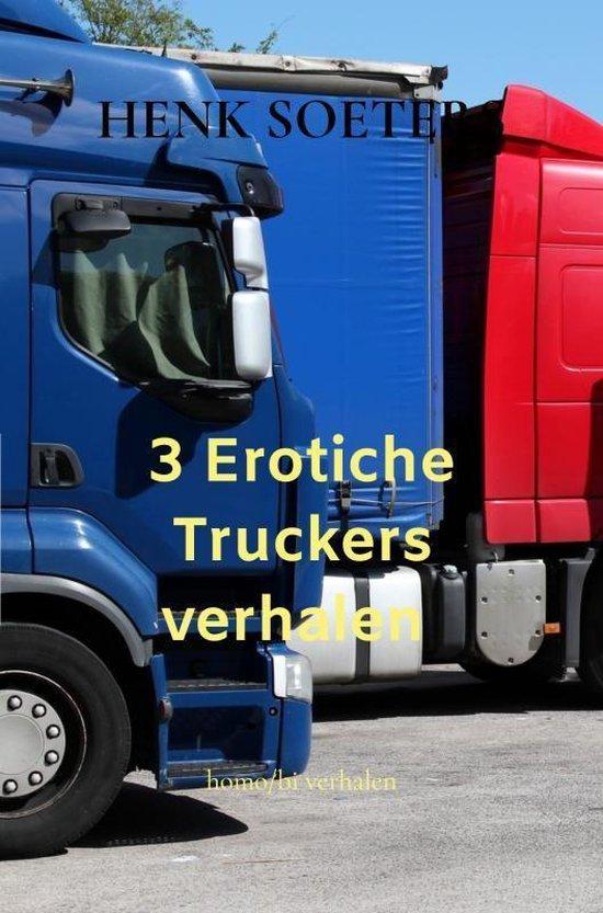 3 Erotiche Truckers verhalen - Henk Soeters |