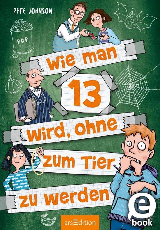 Boek cover Wie man 13 wird, ohne zum Tier zu werden (Wie man 13 wird 2) van Tim Kreuer (Onbekend)