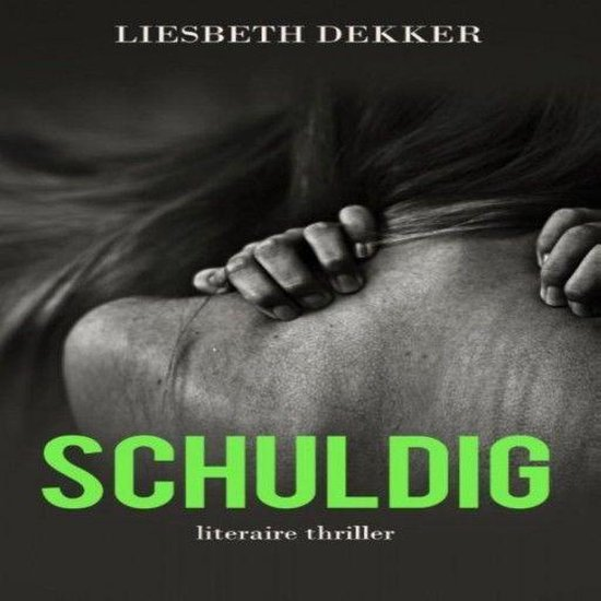 Schuldig - Liesbeth Dekker | Fthsonline.com
