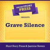 Short Story Press Presents Grave Silence