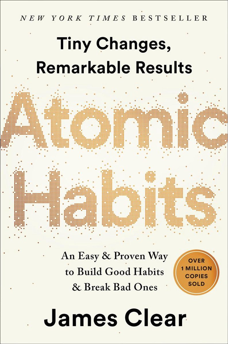 Atomic Habits : An Easy & Proven Way to Build Good Habits & Break Bad Ones