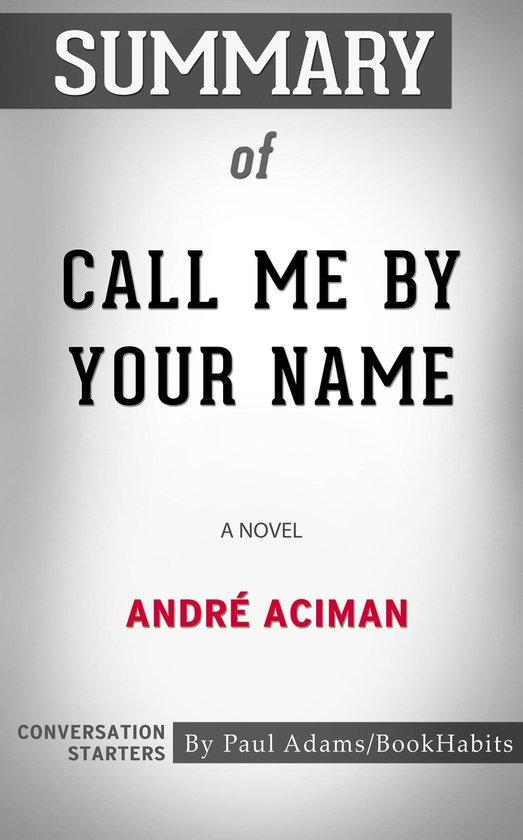Boek cover Summary of Call Me by Your Name van Paul Adams (Onbekend)