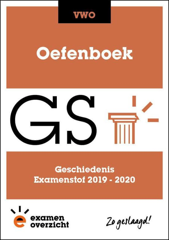 ExamenOverzicht - Oefenboek Geschiedenis VWO - ExamenOverzicht  