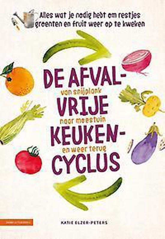 De afvalvrije keukencyclus - Katie Elzer-Peters pdf epub