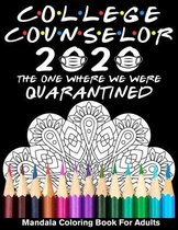College Counselor 2020 The One Where We Were Quarantined Mandala Coloring Book for Adults