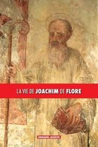 La vie de Joachim de Flore