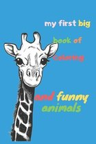 my first big book of coloring And Funny Animals: My First Toddler Coloring Book