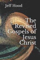 The Revised Gospels of Jesus Christ