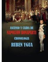 Ascenso Y Caida de Napoleon Bonaparte