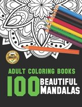 Adult Coloring Books 100 Beautiful Mandalas