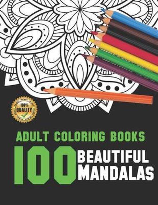 Adult Coloring Books 100 Beautiful Mandalas
