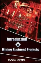 Introduction to Mining Business Projects - 2nd Edition