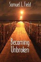 Not Broken, Becoming