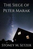 The Siege of Peter Marak