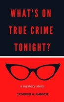 What's on True Crime Tonight?