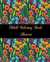 Adult Coloring Book Flowers: stress relieving coloring book for adult with amazing flowers patterns and designs