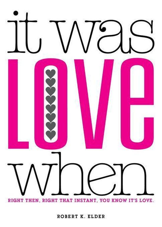It Was Love When...
