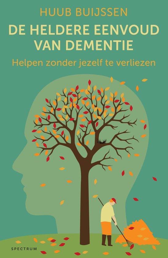 De heldere eenvoud van dementie - Huub Buijssen  