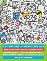 How to Draw Kawaii Cute Animals + Characters 3: Easy to Draw Anime and Manga Drawing for Kids