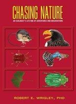 Boek cover Chasing Nature van Robert E Wrigley