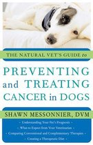 The Natural Vet's Guide to Preventing and Treating Cancer in Dogs