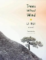 Trees Without Wind
