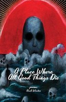 A Place Where All Good Things Die