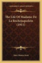 The Life of Madame de La Rochejaquelein (1911) the Life of Madame de La Rochejaquelein (1911)