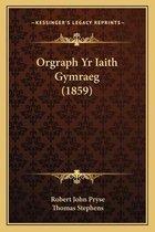 Orgraph Yr Iaith Gymraeg (1859)