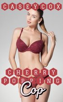 Cherry Popping Cop
