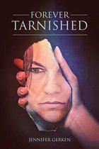 Forever Tarnished