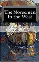 The Norsemen in the West Illustrated