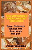 The Sourdough Bread Baking Cookbook