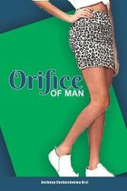 Orifice of Man