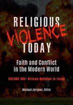 Religious Violence Today [2 volumes]