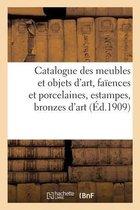 Catalogue de meubles et objets d'art, faiences et porcelaines, estampes, bronzes d'art
