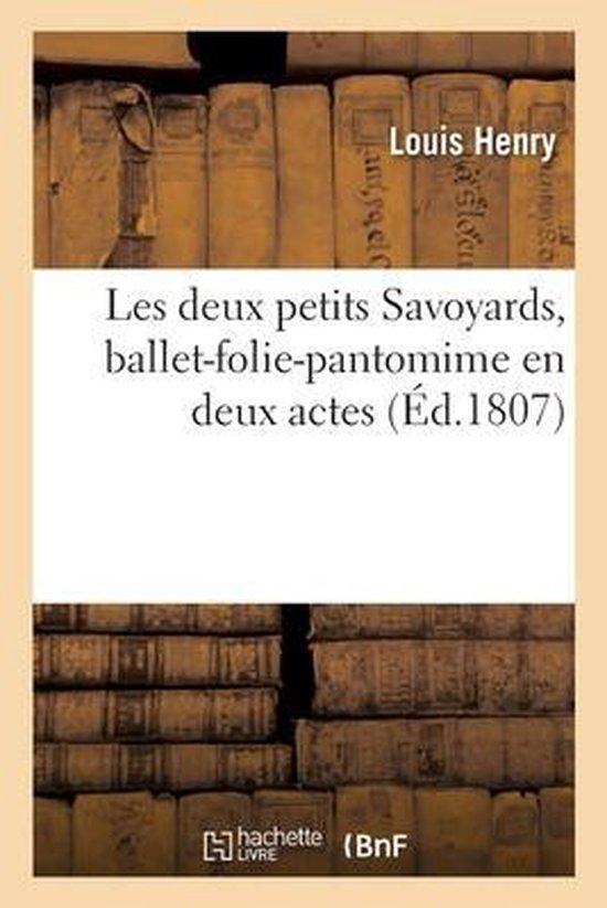 Les deux petits Savoyards, ballet-folie-pantomime en deux actes