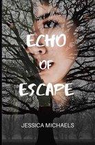 Echo of Escape
