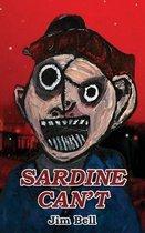 Sardine Can't