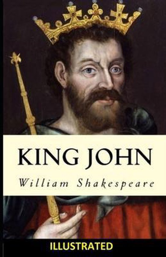 King John ILLUSTRATED