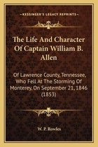 The Life and Character of Captain William B. Allen