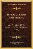 The Life of Robert Stephenson V2