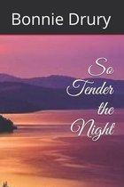 So Tender the Night