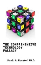 The Comprehensive Technology Fallacy