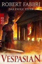 Vespasian. Das ewige Feuer