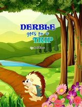Derble goes on a Trip