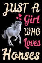 Just A Girl Who Loves Horses Horseback Riding Cute Horse Journal. Cute Horse Horseback Riding Racing Equestrian NotBook