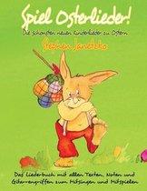 Spiel Osterlieder! Die schoensten neuen Kinderlieder zu Ostern